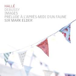 Images / Prélude à l'après-midi d'un faune by Claude Debussy ;   Hallé Orchestra ,   Sir Mark Elder