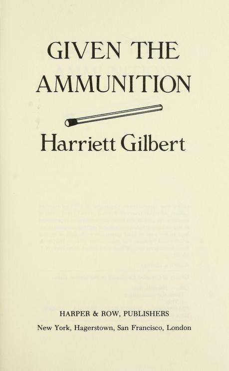 Given the ammunition by Harriett Gilbert