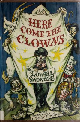 Cover of: Here come the clowns | Lowell Swortzell
