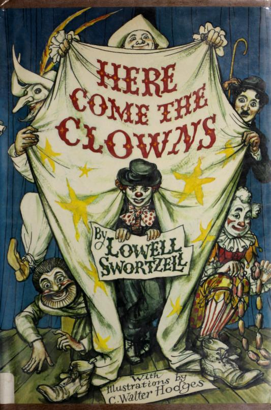 Here come the clowns by Lowell Swortzell