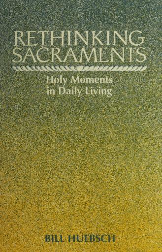 Cover of: Rethinking sacraments | Bill Huebsch