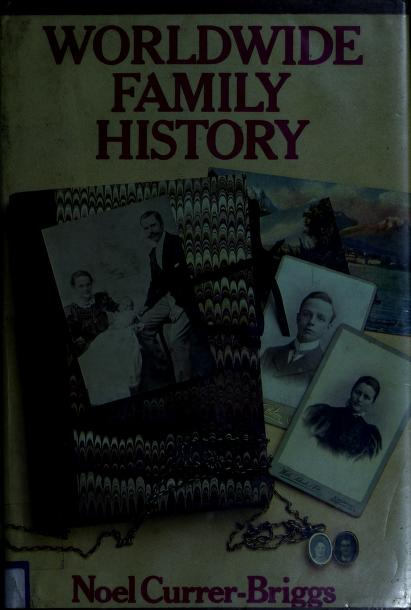 Worldwide family history by Noel Currer-Briggs