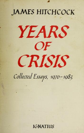 Cover of: Years of crisis | James Hitchcock